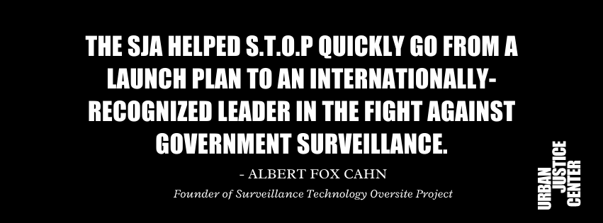 """Image of a quote from 2020 SJA member Albert Fox Cahn """"The SJA helped S.T.O.P quickly go from a launch plan to an internationally recognized leader in the fight against government surveillance."""""""